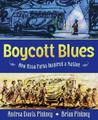 Boycott Blues by Andrea Davis Pinkney