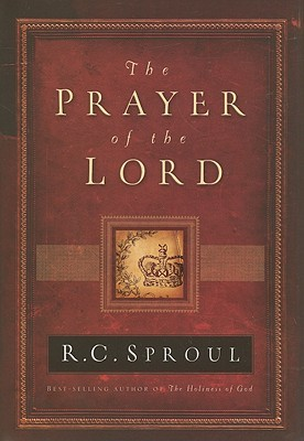 The Prayer of the Lord by R.C. Sproul