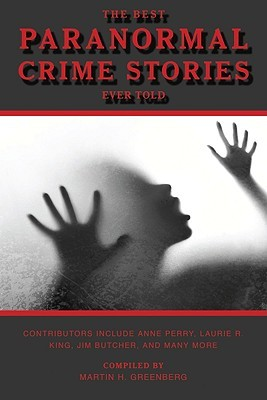 The Best Paranormal Crime Stories Ever Told by Martin H. Greenberg