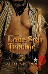 Lone Star Trouble by Autumn Piper