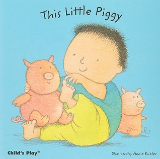 This Little Piggy by Annie Kubler