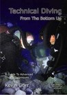 Technical Diving From The Bottom Up