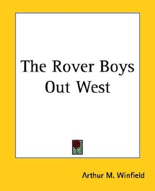 The Rover Boys Out West (The Rover Boys, #4)