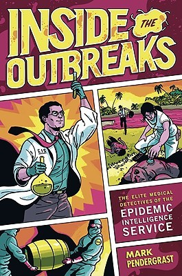 Inside the Outbreaks by Mark Pendergrast