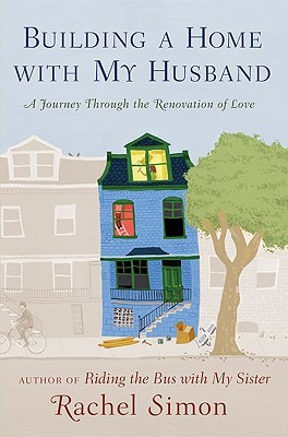 Building a Home with My Husband by Rachel Simon
