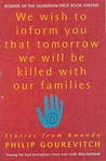 We Wish to Inform You That Tomorrow We Will Be Killed With Our Families