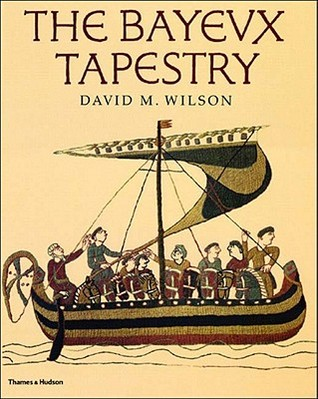 The Bayeux Tapestry by David MacKenzie Wilson