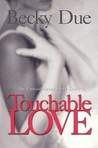 Touchable Love: An Untraditional Love Story