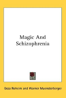 Magic and Schizophrenia