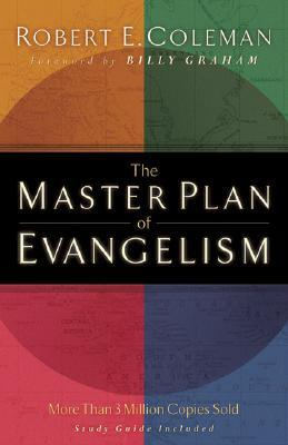 Master Plan of Evangelism, The by Robert E. Coleman