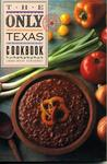 The Only Texas Cookbook (Lone Star guides)