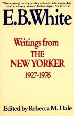 Writings from The New Yorker 1927-1976 by E.B. White