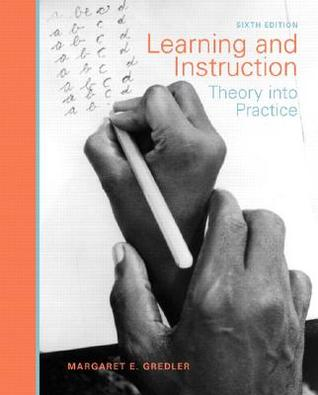 Learning and Instruction: Theory Into Practice