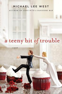 A Teeny Bit of Trouble by Michael Lee West