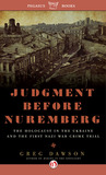Judgment Before Nuremberg: The Holocaust in the Ukraine and the First Nazi War Crimes Trial