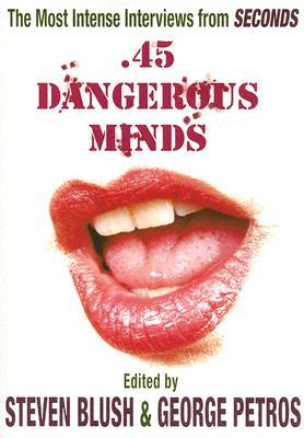 .45 Dangerous Minds by Steven Blush