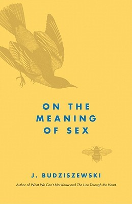 On the Meaning of Sex by J. Budziszewski