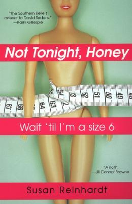 Not Tonight, Honey by Susan Reinhardt