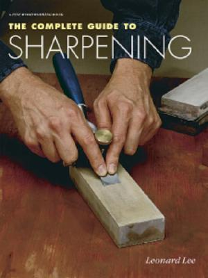 Complete Guide to Sharpening by Leonard Lee
