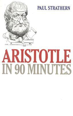 Aristotle in 90 Minutes by Paul Strathern