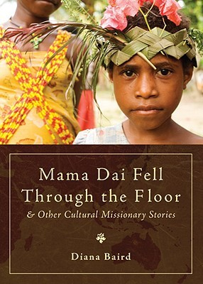 Mama Dai Fell Through the Floor by Diana Baird
