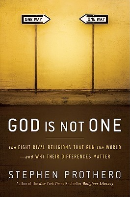 God Is Not One by Stephen R. Prothero