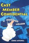 Cast Member Confidential: A Disneyfied Memoir