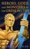 Heroes, Gods And Monsters Of The Greek Myths (Turtleback School & Library Binding Edition)