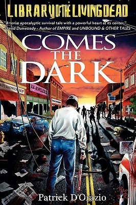 Comes the Dark by Patrick D'Orazio