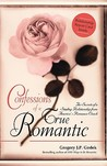 Confessions of a True Romantic: The Secrets of a Sizzling Relationship from America's Romance Coach