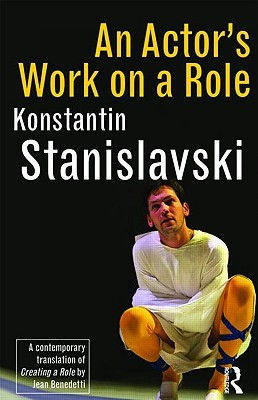 An Actor's Work on a Role by Konstantin Stanislavski
