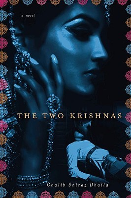 The Two Krishnas by Ghalib Shiraz Dhalla