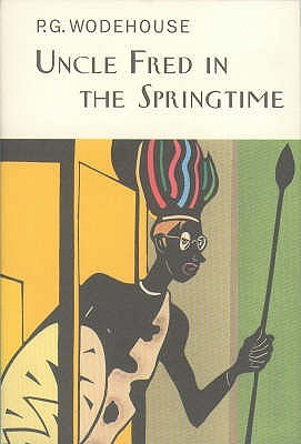 Uncle Fred in the Springtime by P.G. Wodehouse