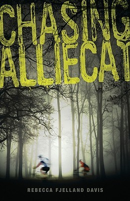 Chasing Alliecat by Rebecca Fjelland Davis