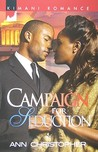 Campaign for Seduction (Secrets and Lies, #3)