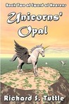Unicorns' Opal: Volume 2 Of Sword Of Heavens