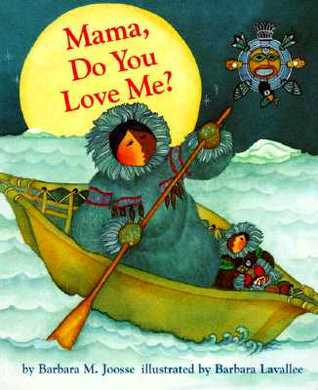 Mama, Do You Love Me? Board Book by Barbara Joosse