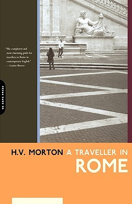 A Traveller In Rome by H.V. Morton