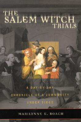 The Salem Witch Trials by Marilynne K. Roach