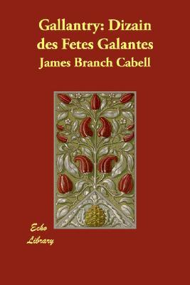 Gallantry by James Branch Cabell