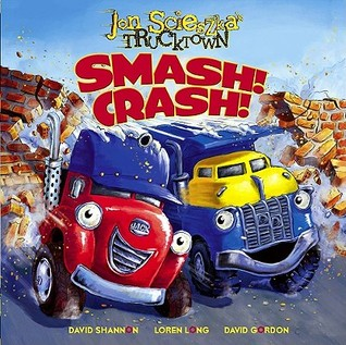 Smash! Crash! by Jon Scieszka