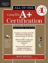 CompTIA A+ Certification All-In-One Exam Guide: (Exams 220-701 & 220-702) [With CDROM]