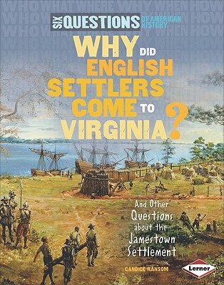 Why Did English Settlers Come to Virginia? by Candice F. Ransom