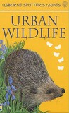 Urban Wildlife (Usborne New Spotters' Guides)