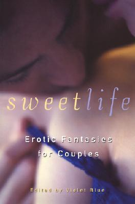 Sweet Life by Violet Blue