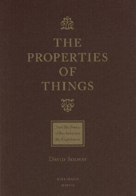 The Properties of Things: From: The Poems of Batholomew the Englishman