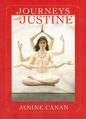 Journeys with Justine by Janine Canan