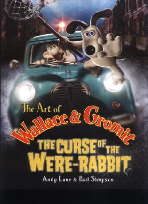 The Art of Wallace & Gromit by Andrew Lane
