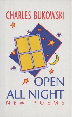 Open All Night by Charles Bukowski