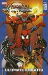 Ultimate Spider-Man, Vol. 18: Ultimate Knights